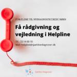 Nydiagnosticeret: Helpline gav os et ekstra skub til at bede om hjælp